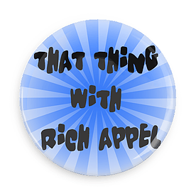 That Thing with Rich Appel