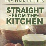 Straight from the Kitchen: 100 Homemade DIY Recipes