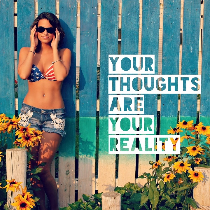 your thoughts are your reality
