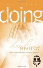 Doing Healing: How to Minister God's Kingdom in the Power of the Spirit (6 teachings MP3 set)