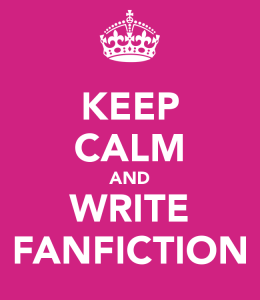 keep-calm-and-write-fanfiction