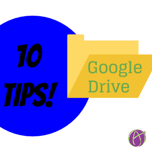 10 Tips for Google Drive