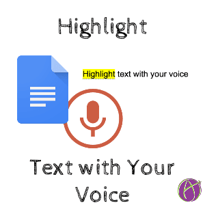 Highlight text with your voice