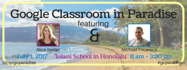 Google Classroom in Paradise July 1