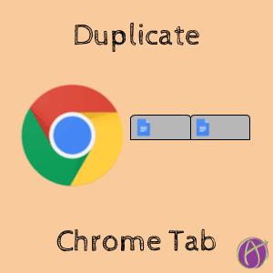 Chrome: Duplicate the Tab