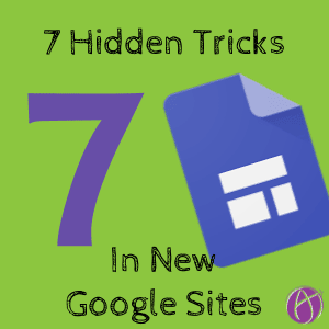 7 Hidden Tips for Google Sites