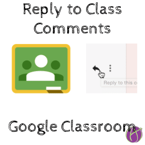 Reply to Class Comments in Google Classroom