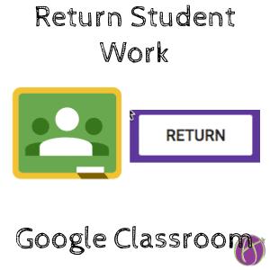 Google Classroom: Return Student Work