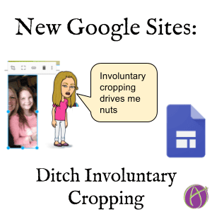 Ditch the Involuntary Cropping in New Google Sites