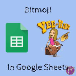 Add Bitmoji to Your Google Sheets