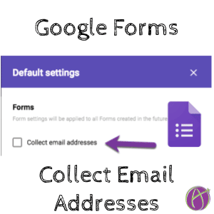 Google Forms: Default to Require Email Address