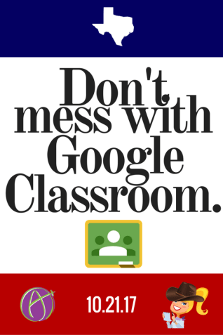 Dont-Mess-with-Google-Classroom-2-683x1024