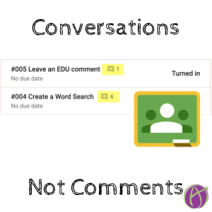 Google Classroom Conversations Not Comments