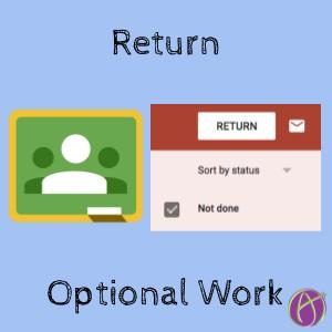 Google Classroom: Returning Optional Work
