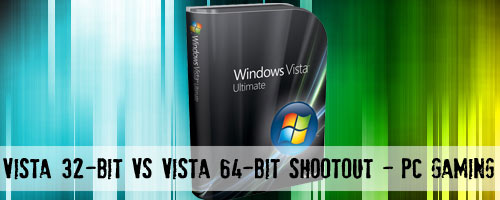 vista 32 bit vs 64bit Vista 32 vs. Vista 64 shootout   PC Gaming