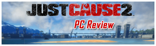Just Cause 2 - PC Review