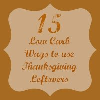 15 Low Carb Uses for Thanksgiving Leftovers
