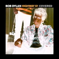 Bob Dylan's Highway 61 Revisited Covered