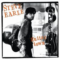 March 5: Steve Earle - Guitar Town (1986)