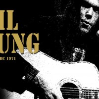 Videos of the day: Neil Young live at the BBC 1971 and BBC Documentary Don't be denied