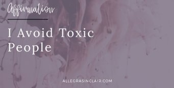 I avoid toxic people - Affirmation