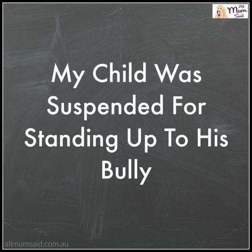 My Child Was Suspended For Standing Up To His Bully