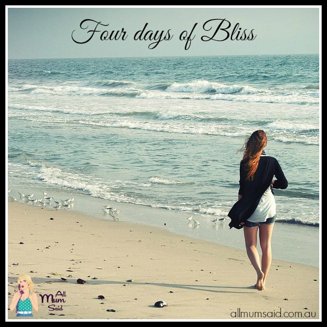 Four Days of Bliss