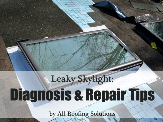 Leaky Skylight, Diagnosis & Repair Tips