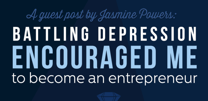 Battling Depression Encouraged Me to Become an Entrepreneur