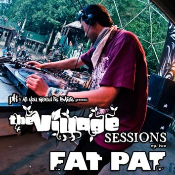 All You Need Is Bass & PK Sound present The VillageSessions ep two - Fat Pat