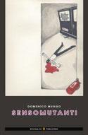 Domenico Mungo: Sensomutanti. L amore ai tempi del Da.Spo.