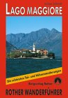 Jochen Schmidt: Lago Maggiore. Rother Wanderführer. Die schönsten Tal- und Höhenwanderungen.