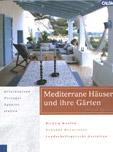 Thomas Drexel: Mediterrane Häuser und ihre Gärten