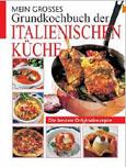 diverse: Mein großes Grundkochbuch der italienischen Küche