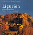Dorette Deutsch, Wolfgang Krammer: Ligurien. Küstenland zwischen Cinque Terre und Seealpen