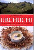 Martin Weiss: Urchuchi - Tessin und Misox
