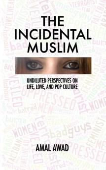 The Incidental Muslim by Amal Awad