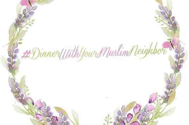 dinner with your muslim neighbor, interfaith event