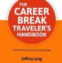 "Book Review: ""The Career Break Traveler's Handbook"" by Jeffrey Jung"