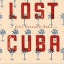 "Book Review: ""My Lost Cuba"" by Celso Gonzalez-Falla"