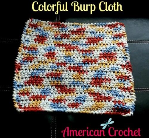 My Latest FREE Pattern ~ Colorful Burp Cloth