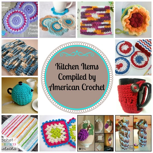 32 Kitchen Items ~ Crochet Pattern Roundup - American Crochet