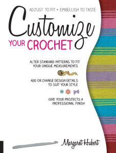 Customize Your Crochet by Margaret Hubert Book Review