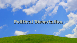 Political Dissertation