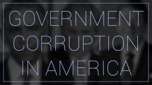 Government Corruption In America