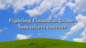 Fighting Financial Crime – Inmarkets courses