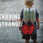 Craving Strange – A Life Exceptional