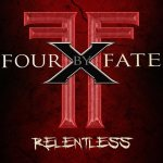 Four By Fate – Relentless