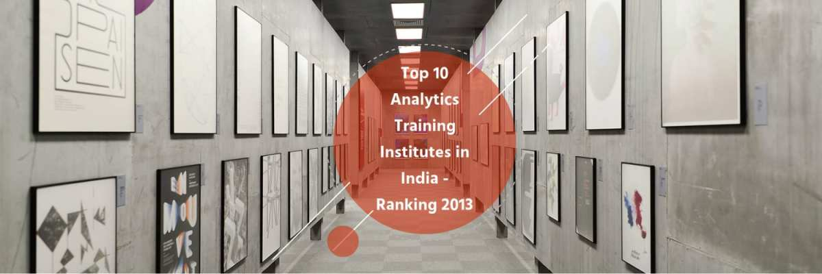 Top 10 Analytics Training Institutes in India - Ranking 2013