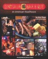 Dinosaur Bar-B-Que: An American Roadhouse, by John Stage, Nancy Radke